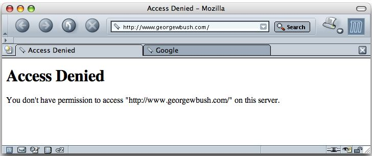 Access Denied.  You don't have permission to access http://www.georgewbush.com/ on this server.